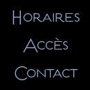 Horaires Accès Contact